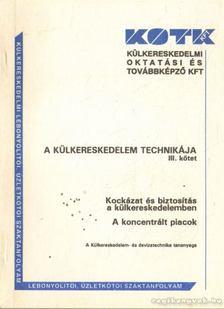 Mádi Csaba dr. - A külkereskedelem technikája III. kötet [antikvár]
