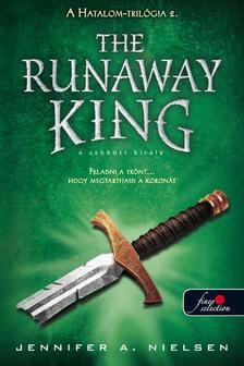 Jennifer A. Nielsen - The Runaway King - A szökött király (Hatalom trilógia 2.) - KEMÉNY BORÍTÓS