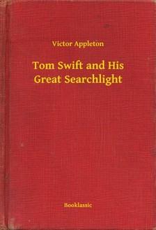VICTOR APPLETON - Tom Swift and His Great Searchlight [eKönyv: epub, mobi]