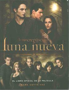 Mark Cotta Vaz - Luna nueva - El libro oficial de la película [antikvár]