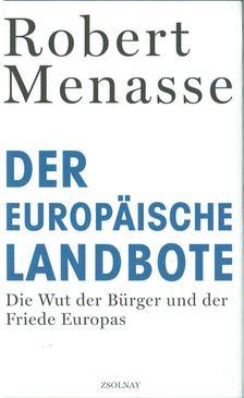 Robert Menasse - Der Europäische Landbote [antikvár]