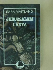 Sara Maitland - Jeruzsálem lánya [antikvár]