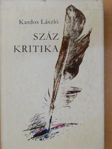 Kardos László - Száz kritika [antikvár]