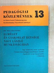 Dr. Ballér Endre - Elmélet és gyakorlat egysége Nagy László munkásságában [antikvár]