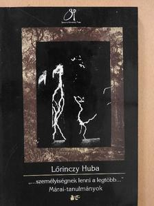 """Lőrinczy Huba - """"...személyiségnek lenni a legtöbb..."""" [antikvár]"""