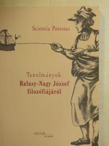 Garaczi Imre - Tanulmányok Halasy-Nagy József filozófiájáról [antikvár]