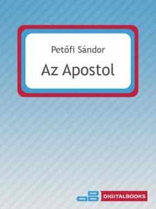 PETŐFI SÁNDOR - Az apostol [eKönyv: epub, mobi]