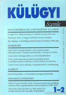Kiss J. László - Külügyi szemle III. évf.  2004. 1-2. [antikvár]