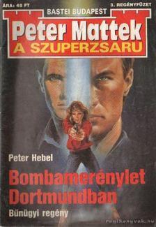 Hebel, Peter - Bombamerénylet Dortmundban [antikvár]