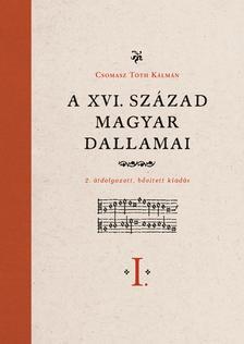 Csomasz Tóth Kálmán, Ferenczi Ilona - A XVI. század magyar dallamai I-II.