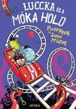 Philip Reeve - Sarah Mcintyre - Luccka és a Móka Hold - Káprázatos kalandok 4.