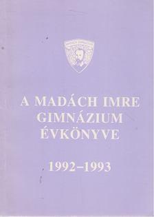 Juhász Erzsébet - A Madách Imre Gimnázium évkönyve 1992-1993 [antikvár]