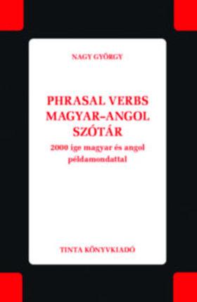 Nagy György - Phrasal verbs magyar-angol szótár