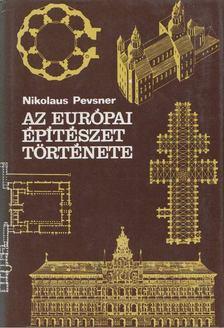 PEVSNER, NIKOLAUS - Az európai építészet története [antikvár]