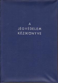 Sipos Béla - A jégvédelem kézikönyve [antikvár]