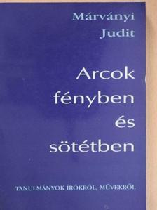 Márványi Judit - Arcok fényben és sötétben [antikvár]