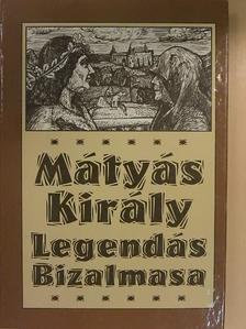 Kis József - Mátyás király legendás bizalmasa [antikvár]