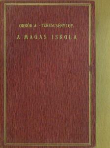 Orbók Attila - A magas iskola [antikvár]