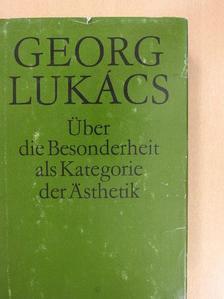 Georg Lukács - Über die Besonderheit als Kategorie der Ästhetik [antikvár]