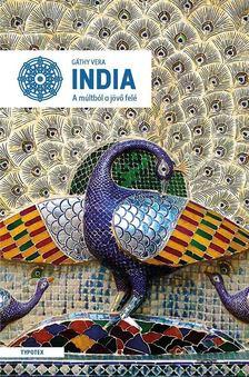 Gáthy Vera - India - A múltból a jövő felé [antikvár]