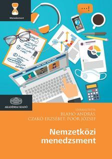 Czakó Erzsébet, Poór József, Blahó András - Nemzetközi menedzsment (2., bővített kiadás)