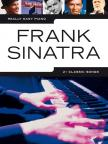 FRANK SINATRA, 21 CLASSIC SONGS FOR REALLY EASY PIANO WITH TEXT