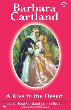 Barbara Cartland - A Kiss In The Desert [eKönyv: epub, mobi]