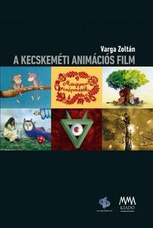 Varga Zoltán - A kecskeméti animációs film