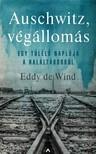 Eddy de Wind - Auschwitz, végállomás - Egy túlélő naplója a haláltáborból [eKönyv: epub, mobi]