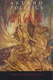Richard Wagner - Art and Politics [antikvár]