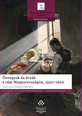 Erdélyi Gabriella - Özvegyek és árvák a régi Magyarországon, 1550-1940