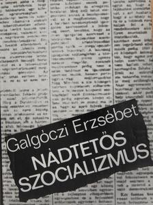 Galgóczi Erzsébet - Nádtetős szocializmus [antikvár]