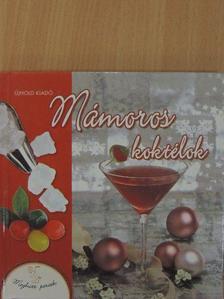 Bellovics Zsolt - Mámoros koktélok [antikvár]