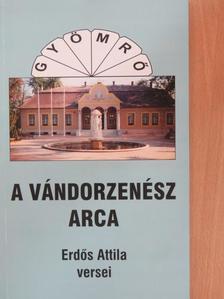 Erdős Attila - A vándorzenész arca [antikvár]