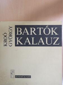 Kroó György - Bartók kalauz - Hanglemezzel [antikvár]