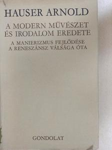 Hauser Arnold - A modern művészet és irodalom eredete [antikvár]