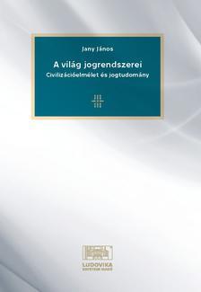 JANY JÁNOS - A világ jogrendszerei
