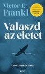 Viktor E. Frankl - Válaszd az életet! - Visszaemlékezések [eKönyv: epub, mobi]