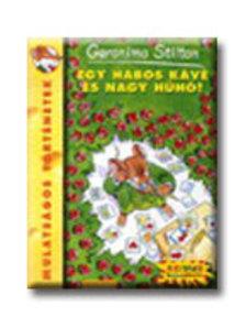 Geronimo Stilton - EGY HABOS KÁVÉ ÉS NAGY HŰHÓ! - GERONIMO STILTON -