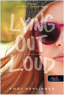 Kody Keplinger - Lying Out Loud - A hazugságháló (The DUFF 2.) - KEMÉNY BORÍTÓS