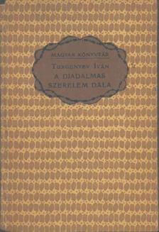 Ivan Turgenyev - A diadalmas szerelem dala [antikvár]