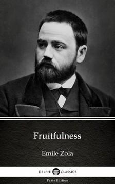 ÉMILE ZOLA - Fruitfulness by Emile Zola (Illustrated) [eKönyv: epub, mobi]