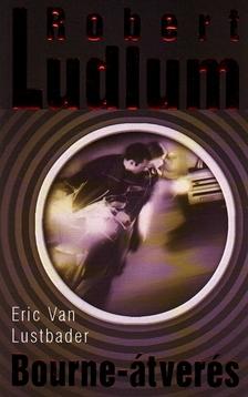 Robert Ludlum - Bourne-átverés