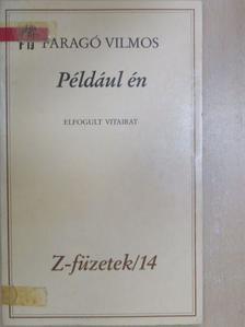 Faragó Vilmos - Például én [antikvár]