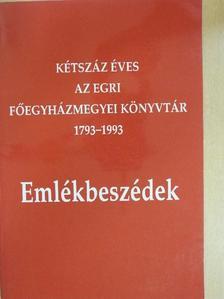 Bánhegyi Miksa - Kétszáz éves az Egri Főegyházmegyei Könyvtár 1793-1993 [antikvár]