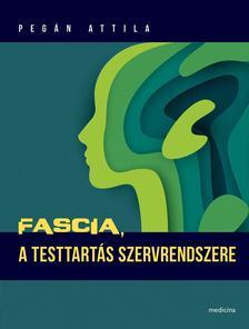 Pegán Attila - Fascia - A testtartás szervrendszere