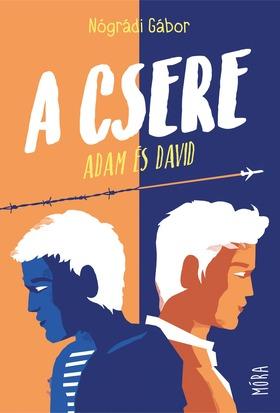 NÓGRÁDI GÁBOR - A csere - Adam és David [eKönyv: epub, mobi]