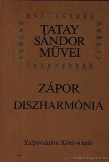 TATAY SÁNDOR - Zápor / Diszharmónia [antikvár]