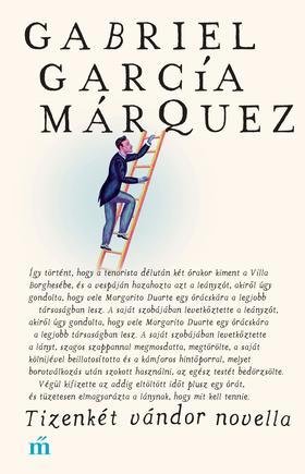 Gabriel García Márquez - Tizenkét vándor novella