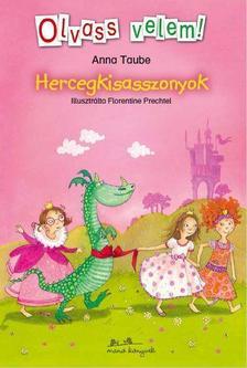 Anna Taube - Hercegkisasszonyok - Olvass velem!
